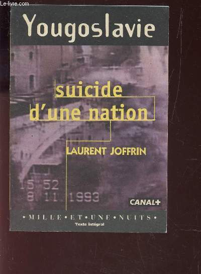 SUICIDE D'UNE NATION / YOUGOSLAVIE.