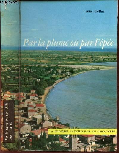 PAR LA PLUME OU PAR L'EPEE  / COLLECTION