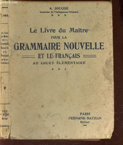 LE LIVRE DU MAITRE POUR LA GRAMMAIRE NOUVELLE ET LE FRANCAIS -