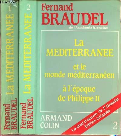 LA MEDITERRANEE ET LE MONDE MEDITERRANEEN A L'EPOQUE DE PHILIPPE II / EN 2 TOMES (1 + 2 ) - EDITION INTEGRALE.
