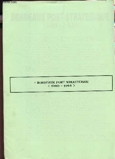 BORDEAUX PORT STRATEGIQUE (1940-1944).