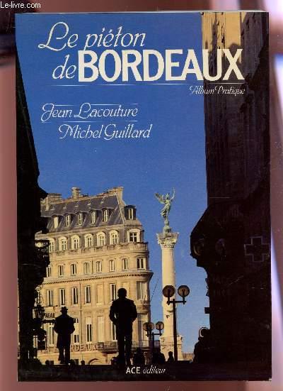 LE PIETON DE BORDEAUX - ALBUM PRATIQUE.