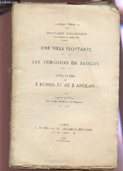 UNE VILLE FLOTTANTE - LES FORCEURS DE BLOCUS - AVENTURES DE 3 RUSSES ET DE 3 ANGLAIS.