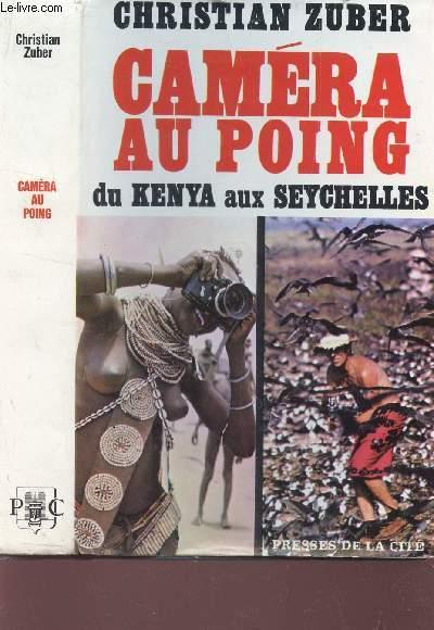 CAMERA AU POING - DU KENYA AUX SEYCHELLES.