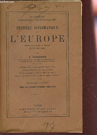 HISTOIRE DIPLOMATIQUE DE L'EUROPE / SECONDE PARTIE : VERS AL GRANDE GUERRE (1904-1916).
