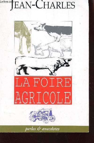 LA FOIRE AGRICOLE / EDITION ORIGINALE.