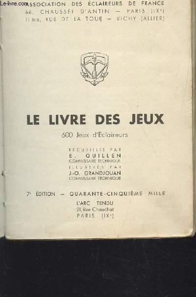 LE LIVRE DES JEUX - 600 JEUX D'ECLAIREURS / 7e EDITION /