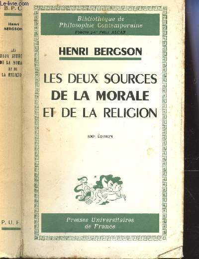 LES DEUX SOURCES DE LA MORALE ET DE LA RELIGION / BIBLIOTHEQUE DE PHILOSOPHIE CONTEMPORAINE.