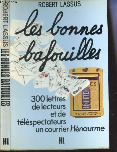 LES BONNES BAFOUILLES - 300 lettres  de lecteurs et de téléspectateurs - un courrier henaurme.