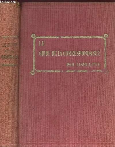 LE GUIDE DE LA CORRESPONDANCE / NOUVELLE EDITION.