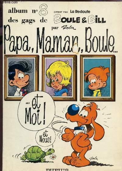 ALBUM N°8 : PAPA, MAMAN, BOULE .. ET MOI! ET NOUS / OFFERT PAR LA REDOUTE