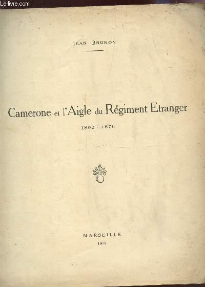 CAMERONE ET L'AIGLE DU REGIMENT ETRANGER - 1862-1870.