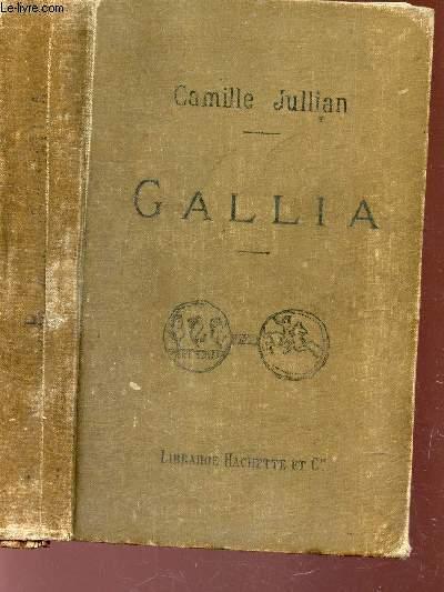 GALLIA, TABLEAU SOMMAIRE DE LA GAULE SOUS LA DOMINATION ROMAINE.