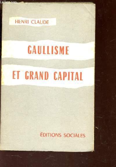 GAULLISME ET GRAND CAPITAL.