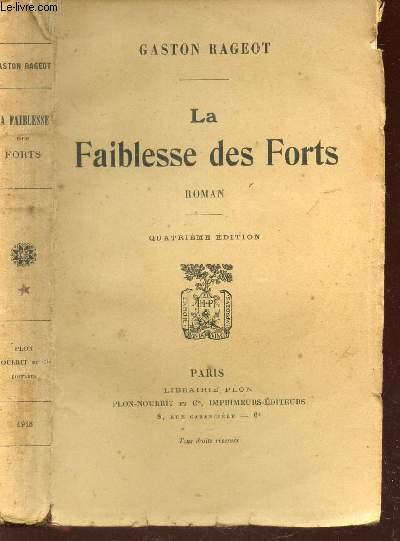 LA FAIBLESSE DES FORTS / 4e EDITION.