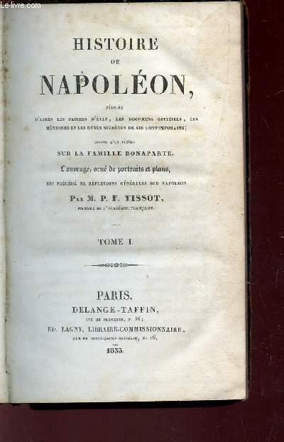 HISTOIRE DE NAPOLEON - suivie d'un précis sur la Famille Bonaparte / TOME I.
