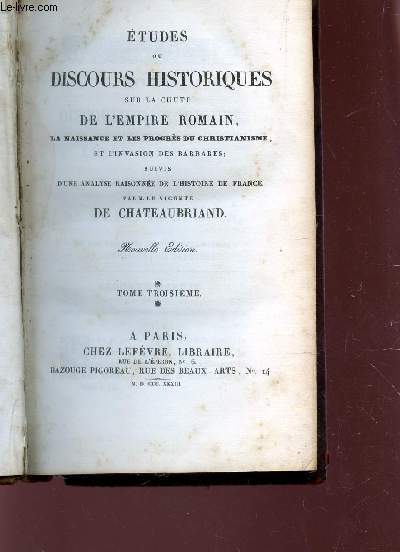 ETUDES OU DISCOURS HISTORIQUES SUR LA CHUTE DE L'EMPIRE ROMAIN, la naissance et le progrès du christianisme et l'invasion des barbares / TOME 3 / NOUVELLE EDITION