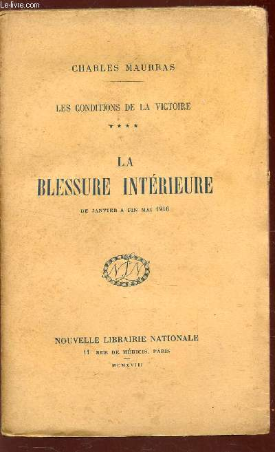 LA BLESSURE INTERIEURE  - De Janvier a fin Mai 1916 / TOMER 4 DE