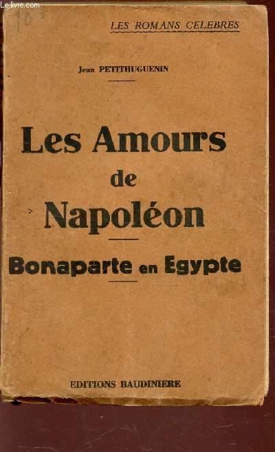 LES AMOURS DE NAPOLEON - BONAPARTE EN EGYPTE