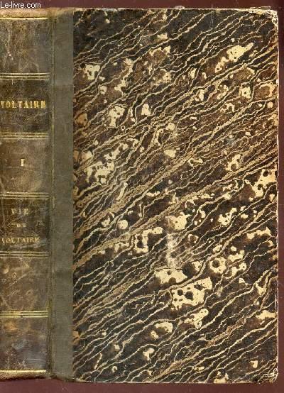 VIE DE VOLTAIRE - VOLUME I DE LA COLLECTION OEUVRES COMPLETES COMPLETES DE VOLTAIRE.
