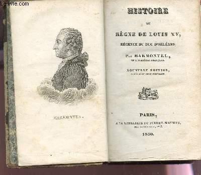HISTOIRE DU REGNE DE LOUIS XV, REGENCE DU DUC D'ORLEANS / NOUVELLE EDITION.