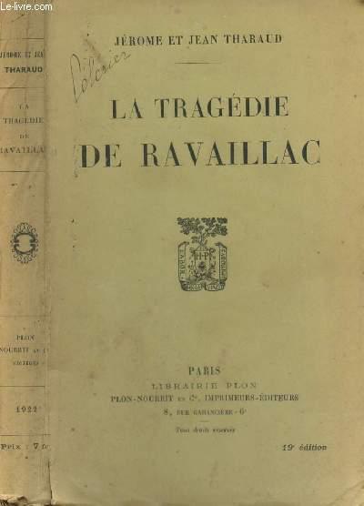 LA TRAGEDIE DE RAVAILLAC * 19e EDITION.