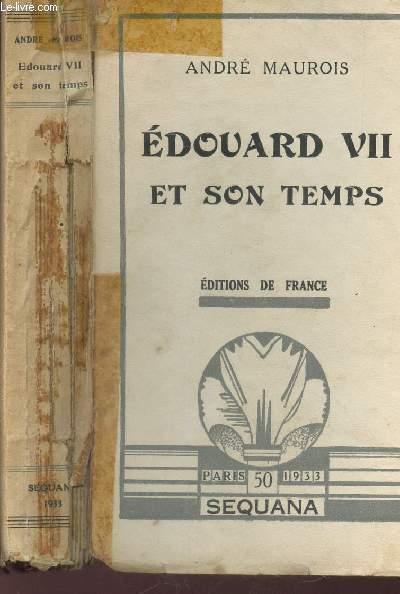 EDOUARD VII ET SON TEMPS .