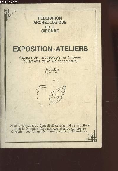 EXPOSITION ATELIERS - Aspects de l'achéologie en Gironde (au travers de al vie associative).