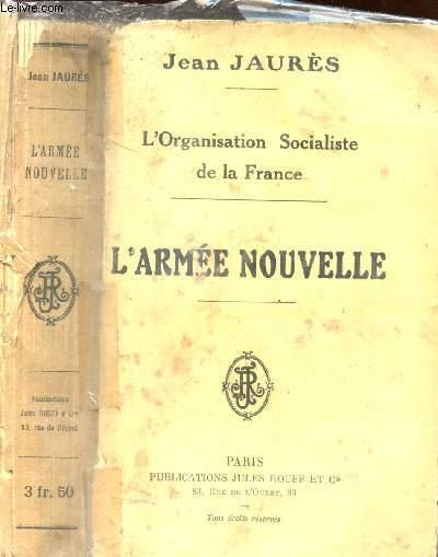 L'ARMEE NOUVELLE - L'ORGANISATION SOCIALISTE DE LA FRANCE.
