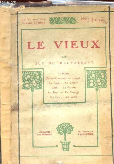 LE VIEUX : Le vieux - Le Horla - Farce n,ormande - Joseph - LA folle - Le voleur - Coco - Le gateau - La peur - En voyage - Un fou - Le lapin.