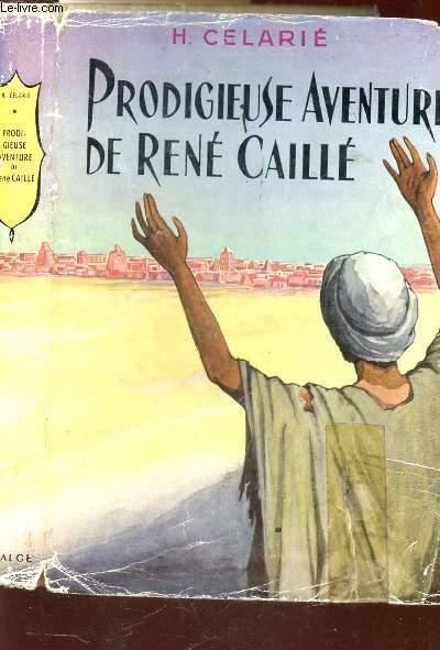 PRODIGIEUSE AVENTURE DE RENE CAILLE.