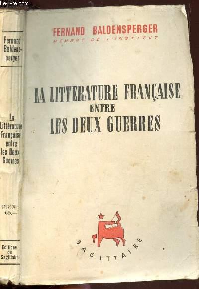 LA LITTERATURE FRANCAISE ENTRE LES DEUX GUERRES
