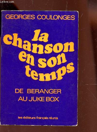 LA CHANSON EN SON TEMPS - DE BERENGER AU JUKE BOX