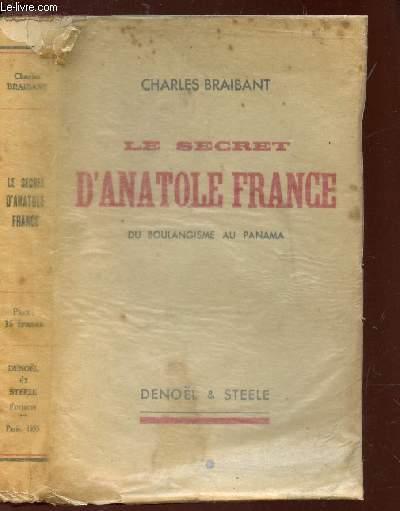 LE SECRET D'ANATOLE FRANCE - DU BOULANGISME AU PANAMA.