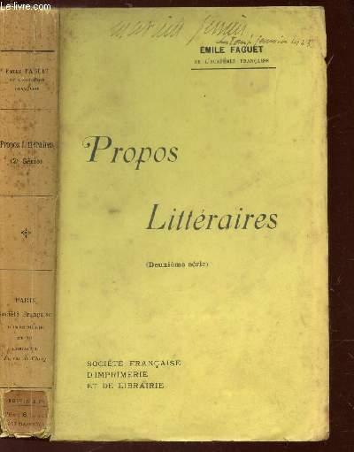 PROPOS LITTERAIRES - (DEUXIEME SERIE) / la révolution littéraire de 1660 - la rochefoucauld - L'Alexandrinisme - L'encyclopédie -  Aug. Comte et Stuart Mill -  etc...