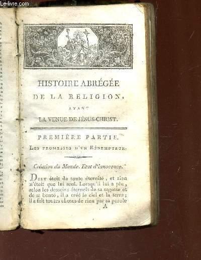 HISTOIRE ABREGEE DE LA RELIGION AVANT LA VENUE DE JESUS-CHRIST