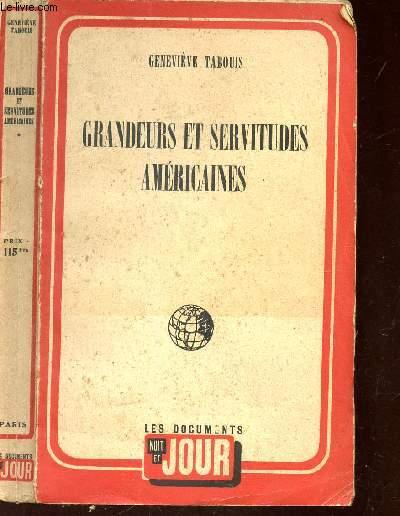 GRANDEURS ET SERVITUDES AMERICAINES - SOUVENIRS DES U.S.A. 1940-1945.