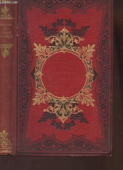 LA VIEILLE FRANCE - PROMENADES HISTORIQUES   / 2e EDITION.