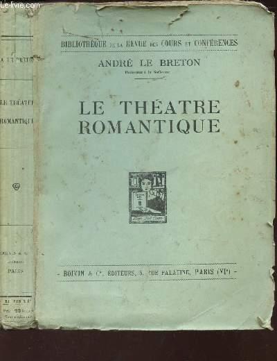 LE THEATRE ROMANTIQUE / BIBLIOTHEQUE DE LA REVUE DES COURS ET CONFERENCES.