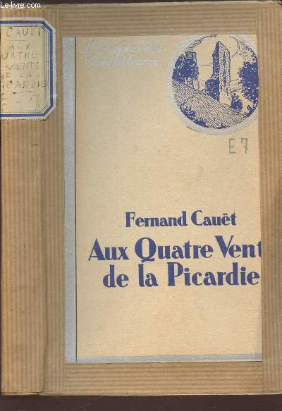 AUX QUATRE VENT DE LA PICARDIE / COLLECTION L'EPOPEE DE LA TERRE DE FRANCE