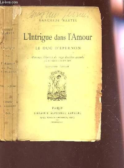 L'INTRIGUE DANS L'AMOUR - LE DUC D'EPERNON