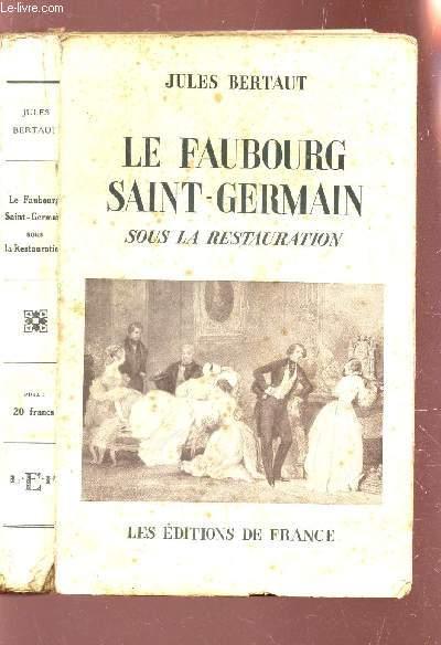 LE FAUBOURG SAINT-GERMAIN SOUS LA RESTAURATION.