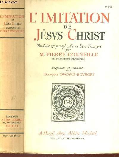L'IMITATION DE JESUS-CHRIST / (présentée et annotée par François Ducaud Bourget).