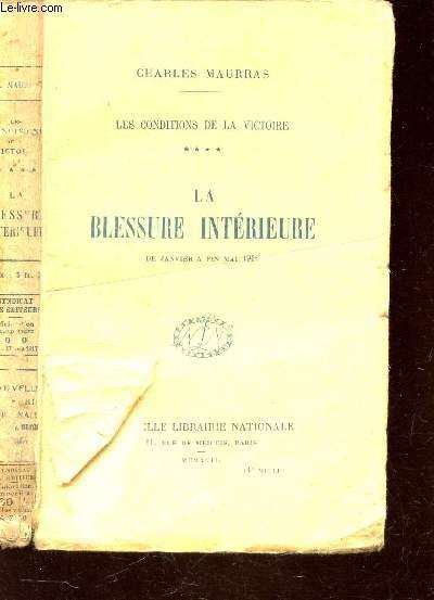 LA BLESSURES INTERIEURE - de Janvier a fin Mai 1916 / TOME IIII DE