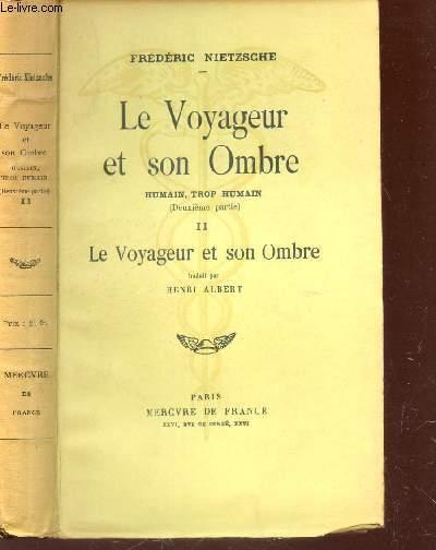 LE VOYAGEUR ET SON OMBRE - HUMAIN, TROP HUMAIN (deuxieme partie) / TOME II : LE VOYAGEUR ET SON OMBRE.