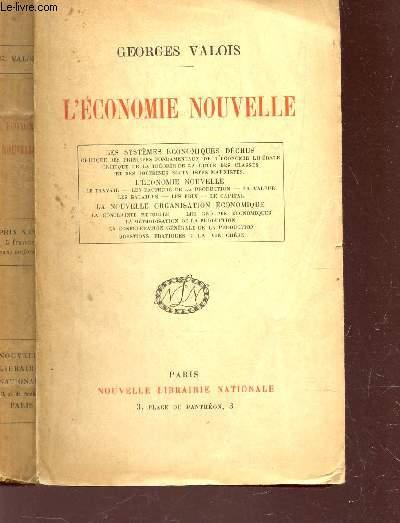 L'ECONOMIE NOUVELLE / Les systèmes economiques déchus - L'économie nouvelle - La nouvelle organisation économique.