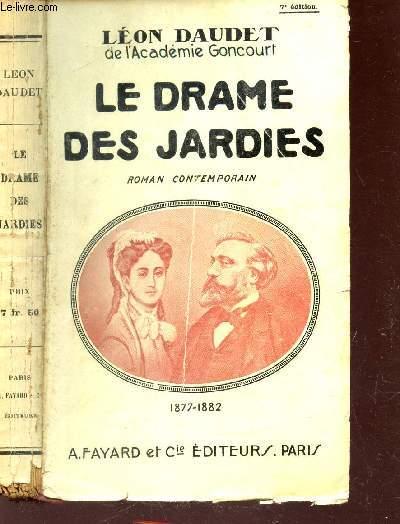LE DRAME DES JARDINS - 1877-1882. / 7e EDITION.