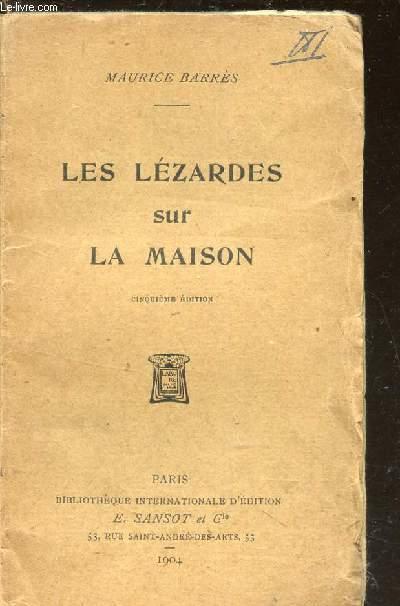 LES LEZARDES SUR LA MAISON  / BIBLIOTHEQUE INTERNATIONALE D'EDITIONS 5e EDITION.