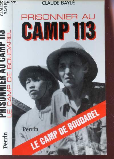 PRISONNIER AU CAMP 113 - LE CAM DE BOUDAREL.