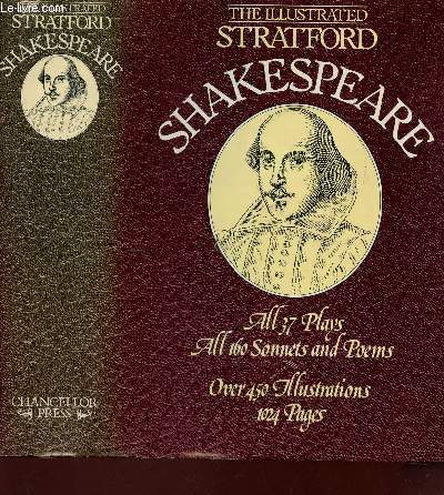 THE ILLUSTRATED STRATFORD DHAKESPEARE - ALL 37 PLAYS - ALL 160 SONNETS AND POEMS - OVER 450 ILLUSTRAYIONS - 1024 PAGES.